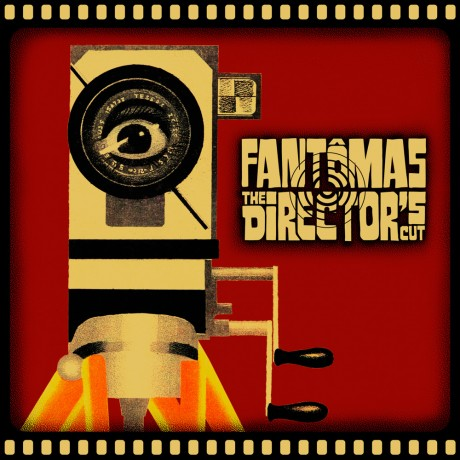 Fantômas – The Director's Cut