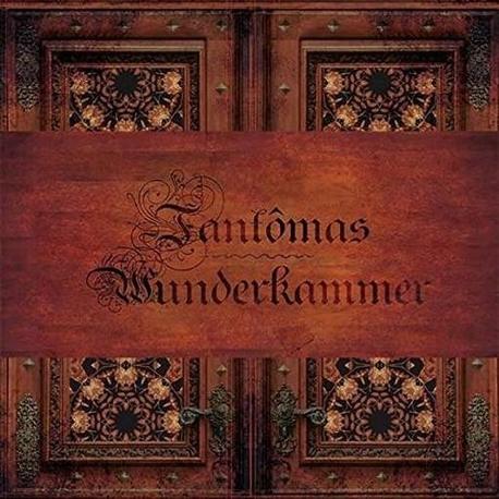 Fantômas – Wunderkammer